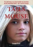 Tails of a Mouse: An Abused and Abandoned Autistic Girl Finds She Has Remarkable Talents - And a Taste for Revenge
