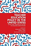 img - for Teacher Education Policy in the United States: Issues and Tensions in an Era of Evolving Expectations book / textbook / text book