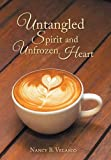 img - for Untangled Spirit and Unfrozen Heart book / textbook / text book