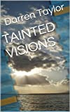 img - for TAINTED VISIONS book / textbook / text book
