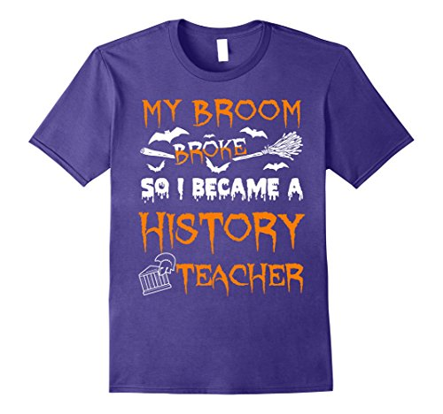 Mens My Broom Broke So I Became History Teacher T-Shirt XL Purple
