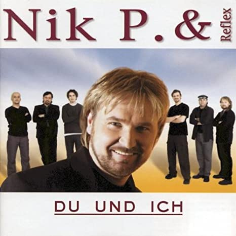 estremamente Immediatamente pacco  Nik P. & Reflex - Du Und Ich - Amazon.com Music
