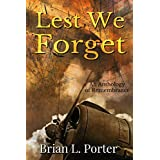 Lest We Forget: An Anthology Of Remembrance