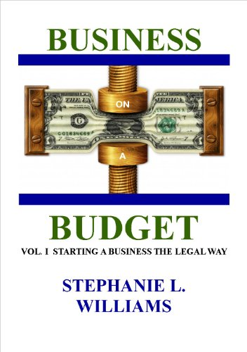 Business on a Budget (Start a Business the Legal Way Book 1)
