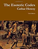 Book cover image for The Esoteric Codex: Cathar Heresy