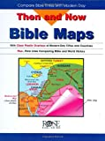 img - for Then and Now Bible Maps: Compare Bible Times with Modern Day book / textbook / text book