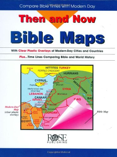 Then and Now Bible Maps: Compare Bible Times with Modern Day