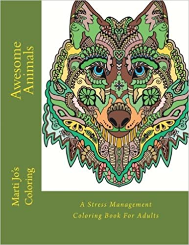 Amazon Awesome Animals A Stress Management Coloring Book For Adults 9781514608234 Marti Jos Books