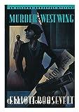 Murder in the West Wing, Elliott Roosevelt, 0312081448
