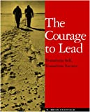 The Courage to Lead, R. Brian Stanfield and Institute for Cultural Affairs Staff, 0865714258