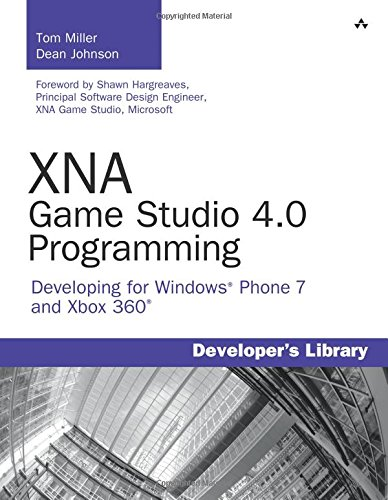 XNA Game Studio 4.0 Programming: Developing for Windows Phone 7 and Xbox 360 (Developer's Library) (Xna Game Studio)