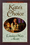 Kate's Choice: What Love Can Do ; Gwen's Adventure in the Snow : Three Fire-Side Stories to Warm the Heart
