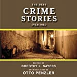 The Best Crime Stories Ever Told | Dorothy L. Sayers (editor)