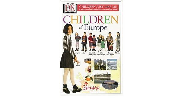 Children Of Europe Children Just Like Me Barnabas Kindersley Anabel Kindersley Sue Copsey Francesca Stich Jane Bull Camela Decaire Amazon Com Books