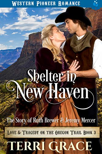 (Shelter in New Haven: The Story of Ruth Brewer & Jeremy Mercer (Love and Tragedy on the Oregon Trail Book 3))