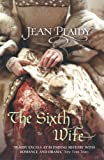 The Sixth Wife: (Tudor Saga)