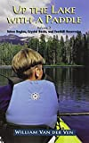 Search : Up the Lake With a Paddle - Canoe and Kayak Guide - Tahoe Region, Crystal Basin, and Foothill Reservoirs