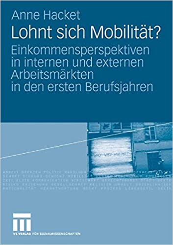Book Lohnt Sich Mobilität?: Einkommensperspektiven in internen und externen Arbeitsmärkten in den ersten Berufsjahren (German Edition)
