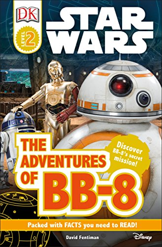 DK Readers L2: Star Wars: The Adventures of BB-8: Discover BB-8s Secret Mission (DK Readers Level 2)