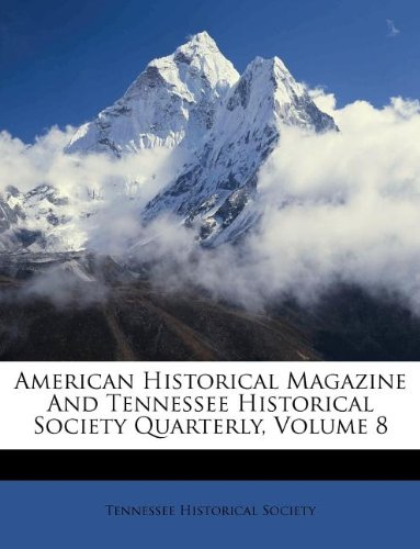 Download American Historical Magazine And Tennessee Historical Society Quarterly, Volume 8 pdf epub