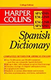 HarperCollins English-Spanish/Spanish-English Dictionary : College Edition, HarperCollins Publishers Ltd. Staff, 0062765094