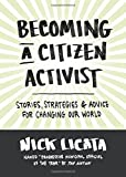 Image of Becoming a Citizen Activist: Stories, Strategies, and Advice for Changing Our World