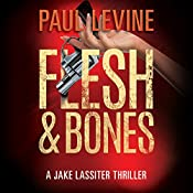 Flesh & Bones: Jake Lassiter, Book 7 | Paul Levine