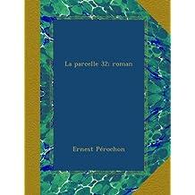 La parcelle 32; roman (French Edition)
