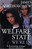 The Welfare State We're In, James Bartholomew, 1842751611