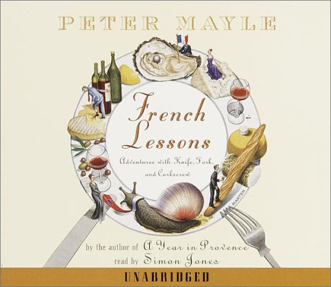 French Lessons: Adventures with Knife, Fork, and Corkscrew by Random House Audio
