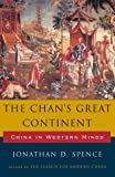Chan's Great Continent, Jonathan D. Spence, 0393027473