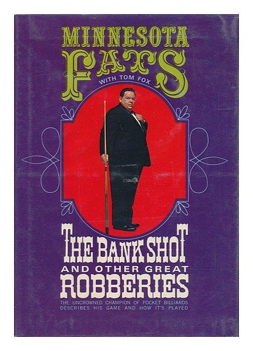 The Bank Shot, and Other Great Robberies: The Uncrowned Champion of Pocket Billiards Describes His Game and How It's Played