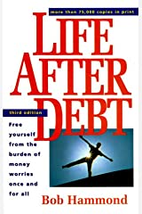 Life After Debt: Free Yourself from the Burden of Money Worries Once and for All Paperback