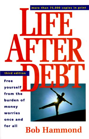 Life After Debt: Free Yourself from the Burden of Money Worries Once and for All ebook