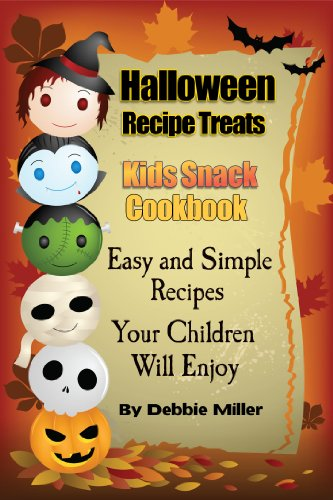 Halloween Recipe Treats For Kids (Kid's Snack Cookbook)