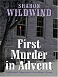 First Murder in Advent: An Elizabeth Pepperhawk/Avivah Rosen Mystery (Five Star First Edition Mystery)