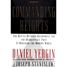 The Commanding Heights: The Battle Between Government and the Marketplace That Is Remaking the Modern World