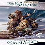 The Crystal Shard: Legend of Drizzt: Icewind Dale Trilogy, Book 1 | R. A. Salvatore