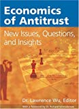 Economics of Antitrust : New Issues, Questions and Insights, , 0974878804