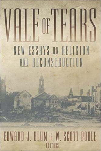 vale of tears new essays on religion and reconstruction edward  vale of tears new essays on religion and reconstruction edward blum w scott poole 9780865549876 com books