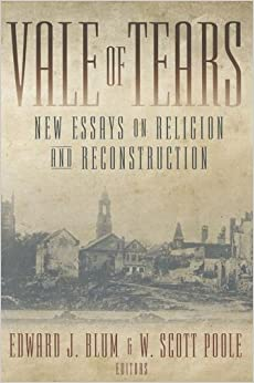 vale of tears new essays on religion and reconstruction edward vale of tears new essays on religion and reconstruction