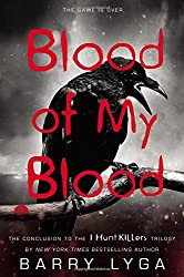 Blood of My Blood (I Hunt Killers Trilogy)