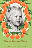 Orange Blossom Wishes, Carolyn S. Hennecy, 0595492118