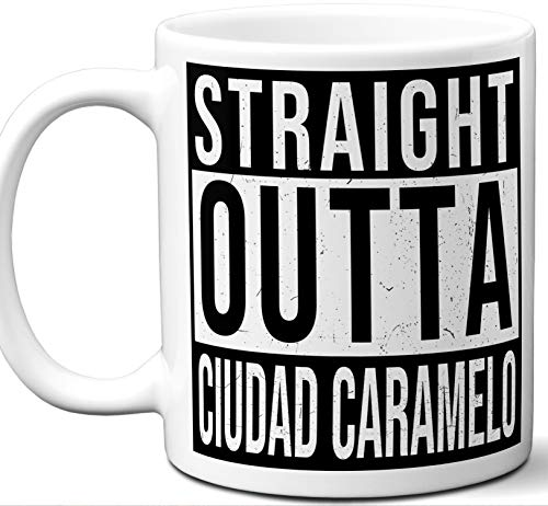 Gift Mug For David Ramírez's B3 Fan. Straight Outta Ciudad Caramelo. Funny Him Her Coffee Tea Women Men Birthday Christmas Fathers Day Mothers ()
