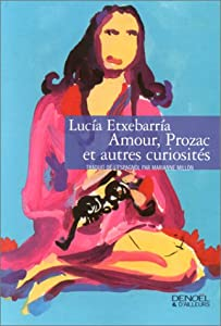 """Afficher """"Amour, Prozac et autres curiosités"""""""