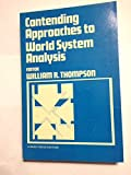 img - for Contending Approaches to World System Analysis book / textbook / text book