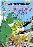 Les Petits Hommes,  tome 29, Choucroute Melba