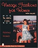 Vintage Fashions for Women: The 1950s & 60s (Schiffer Book for Collectors)