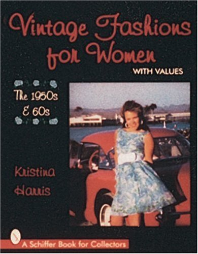 Vintage Fashions for Women: The 1950s & 60s (Schiffer Book for Collectors)]()