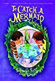 To Catch a Mermaid by Suzanne Selfors (2009-02-01)